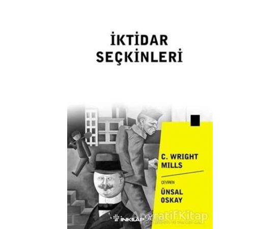 İktidar Seçkinleri - C. Wright Mills - İnkılap Kitabevi