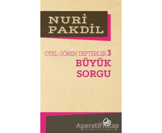 Otel Gören Defterler 3: Büyük Sorgu - Nuri Pakdil - Edebiyat Dergisi Yayınları