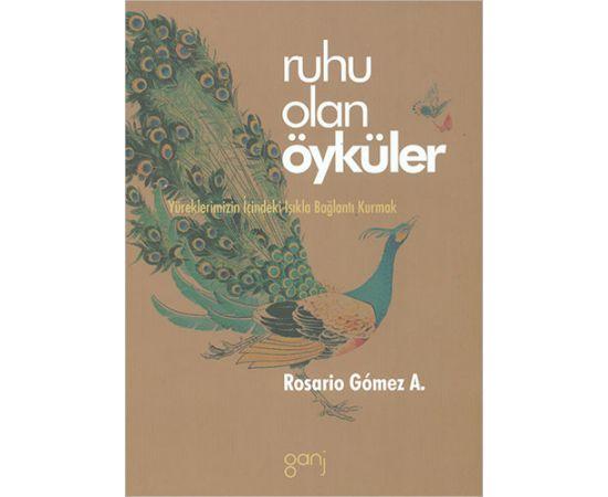 Ruhu Olan Öyküler - Rosario Gomez - Ganj Kitap