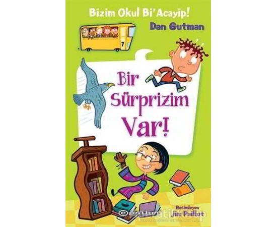 Bizim Okul Bi Acayip - Bir Sürprizim Var - Dan Gutman - Epsilon Yayınevi