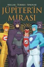 Jüpiter'in Mirası - Cilt 2 - Mark Millar, Chris Sprouse (Çizer), Wilfredo Torres (Çizer) E-Kitap İndir