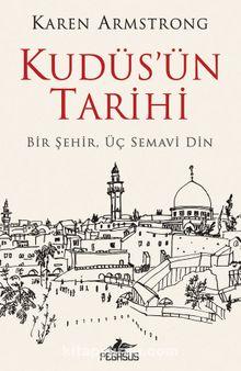 Kudüs'ün Tarihi: Bir Şehir Üç Semavi Din