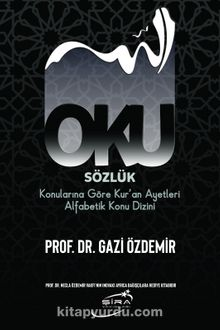 Oku & Sözlük - Konularına Göre Kur'an Ayetleri Alfabetik Konu Dizini