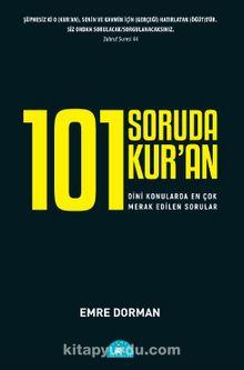 101 Soruda Kur'an: Dinî Konularda En Çok Merak Edilen Sorular