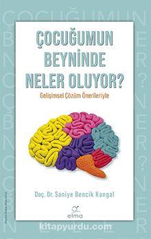 Çocuğumun Beyninde Neler Oluyor?