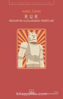 R. U. R. (Rossum'un Uluslararası Robotları)