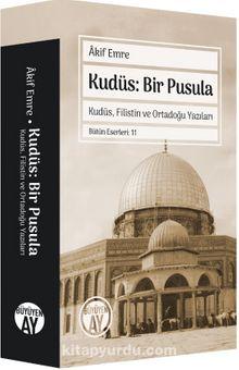 Kudüs: Bir Pusula & Kudüs, Filistin ve Ortadoğu Yazıları