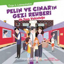 Pelin ve Çınar'ın Gezi Rehberi / İlk Tren Yolculuğu